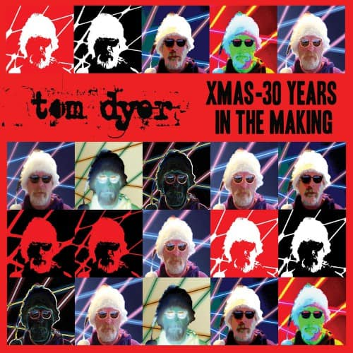 Tom Dyer - Xmas 30 Years In The Making