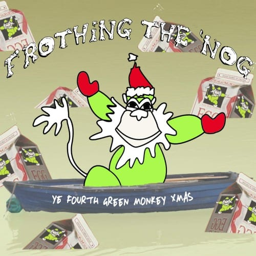 Frothing The Nog: Ye Fourth Green Monkey Xmas