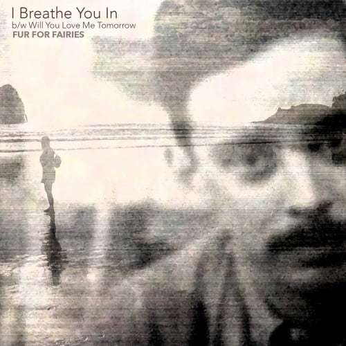 Fur For Fairies - I Breath You In