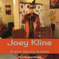 Joey Kline - Forever Blowing Bubbles