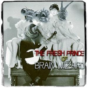 The Fresh Prince of Brain Wizard