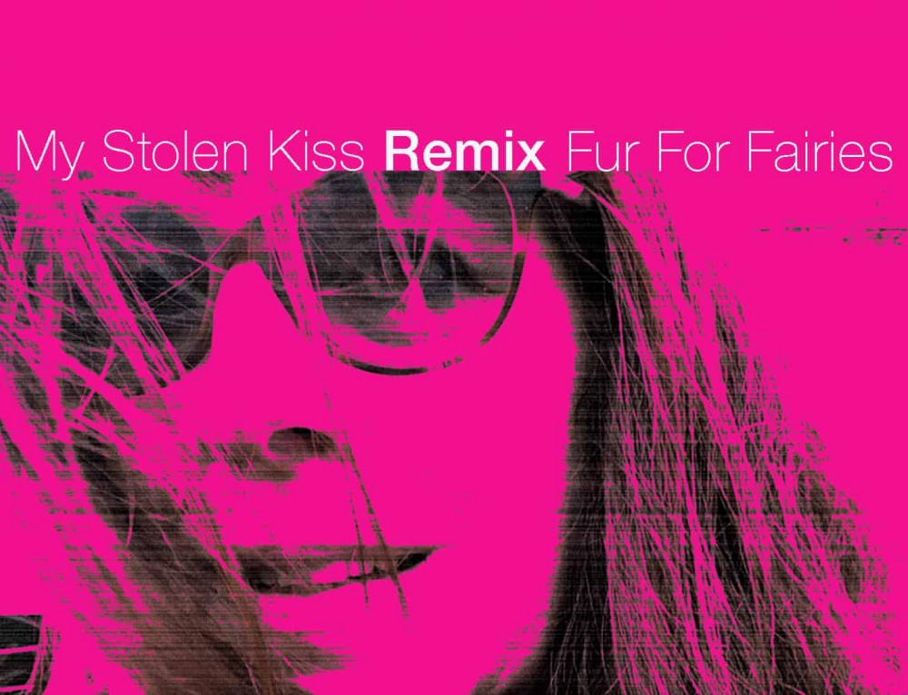 "Fur For Fairies Release REMIX of ""My Stolen Kiss"""