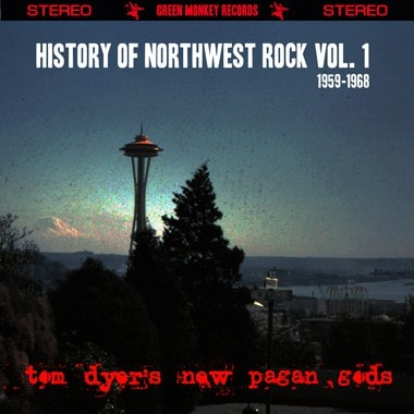 Tom Dyer's New Pagan Gods - History of Northwest Rock Vol. 1 front cover photo by Howard O. Wahlen