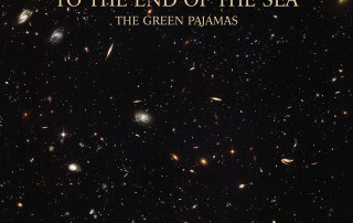 The Green Pajamas - To The End of the Sea