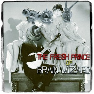 The Fresh Prince of Brain Wizard