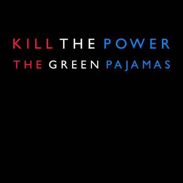 NEW GREEN PAJAMAS VIDEO – KILL THE POWER