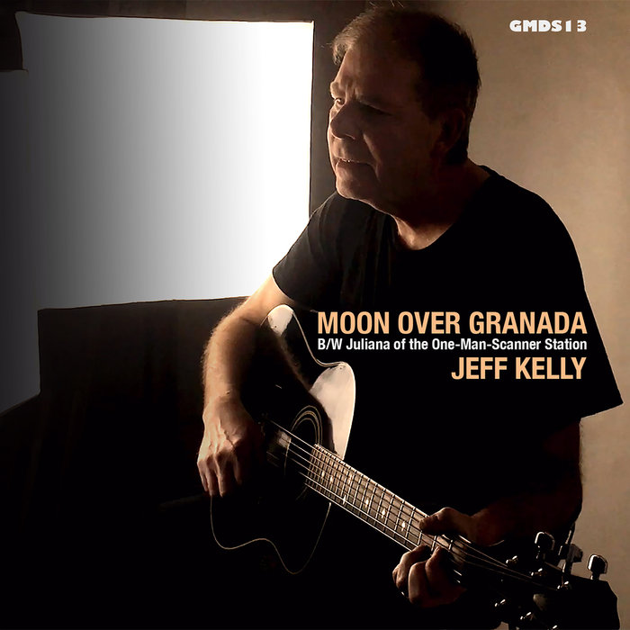 """New Jeff Kelly Single """"Moon Over Granada"""" Out Now!"""