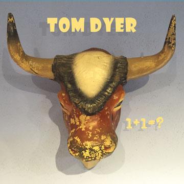 Tom Dyer - 1+1=?