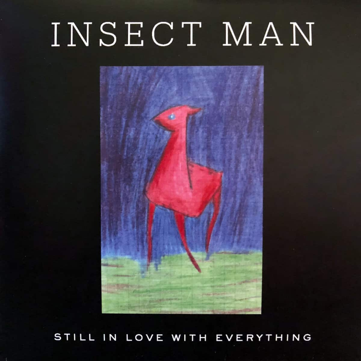 April 2019: Insect Man – Still In Love With Everything
