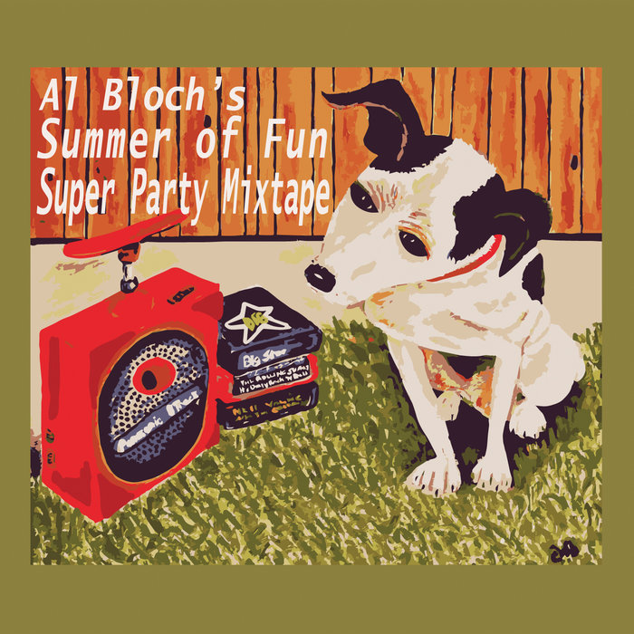 May and a half 2019: Al Bloch's Summer of Fun Super Party Mix Tape