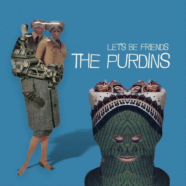 """Let's Be Friends"" - The Purdins"