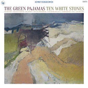 The Green Pajamas - Ten White Stones 2020